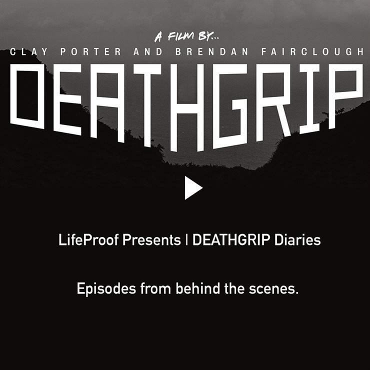 Episodes 1, 2, 3 and 4 of LifeProof Presented Deathgrip Diaries